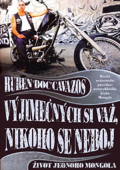 Vyjímečných si važ, nikoho se neboj - Rudeb Doc Cavazos