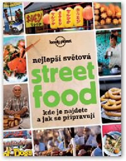 Nejlepší světová Street Food – Kde je najdete a jak se připravují