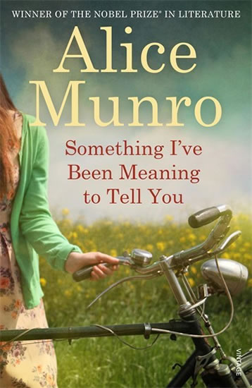 Something I´ve Been Meaning to Tell You - Alice Munroová