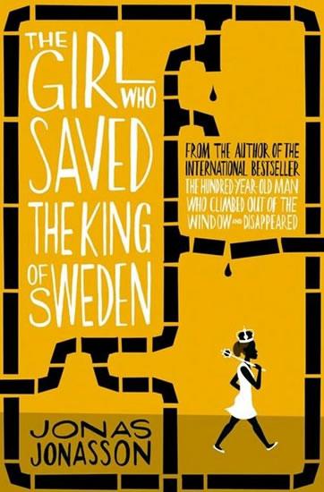 The Girl Who saved the King of Sweden - 2.vydání - Jonas Jonasson