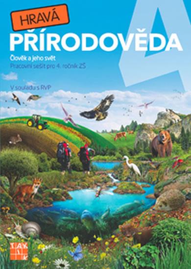 Hravá přírodověda 4 - Člověk a jeho svět - PS pro 4. ročník ZŠ - Adriena Binková a kolektiv
