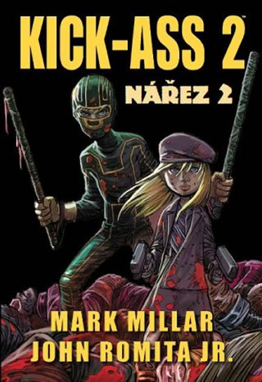 Kick Ass 2: Nářez 2 - Millar Mark, John Romita jr.