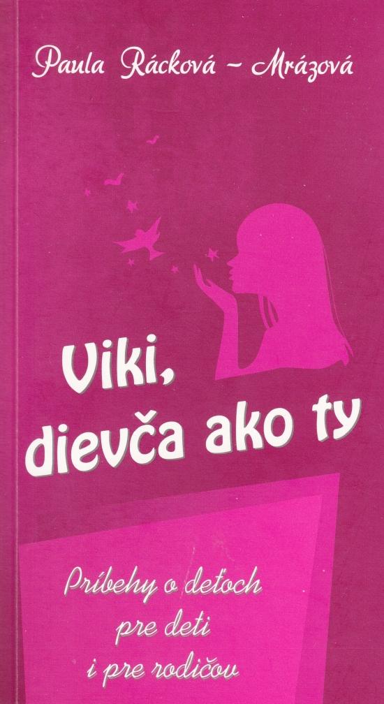 Viki, dievča ako ty - Paula Rácková – Mrázová