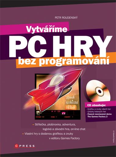 Vytváříme PC hry - Petr Roudenský