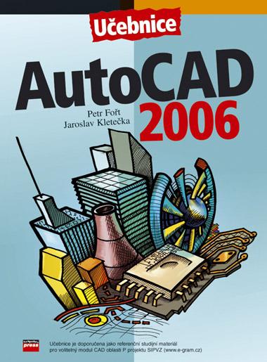 AutoCad 2006 - Jaroslav Kletečka, Petr Fořt