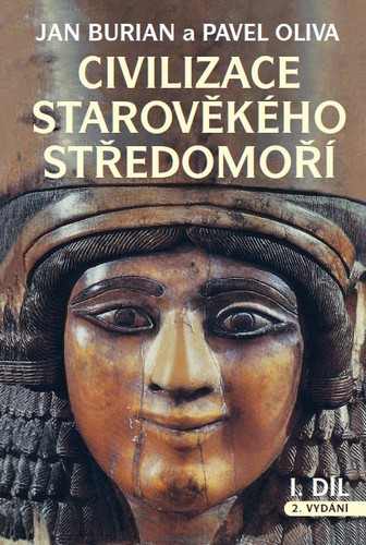 Civilizace starověkého Středomoří I, II - 2.vydání - Pavel, Jan Burian, Oliva