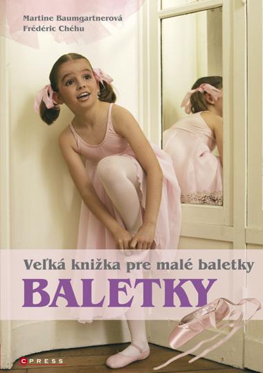 Veľká kniha pre malé baletky - Martine Baumgartner, Frédéric Chéhu