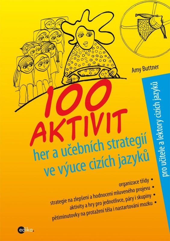 100 aktivit, her a učebních strategií ve výuce cizích jazyků - Alice, Amy Buttner, Trojanová