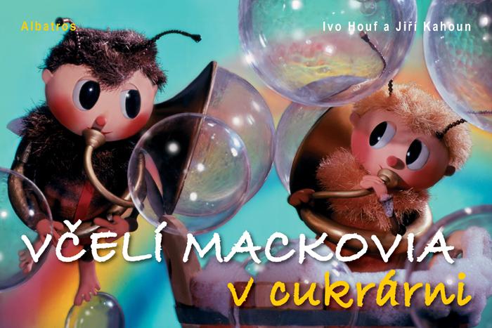 Včelí mackovia v cukrárni - Ivo Houf, Jiří Kahoun