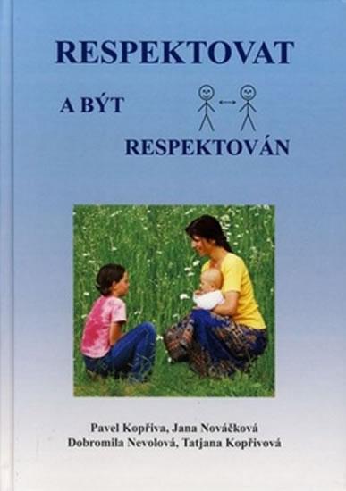 Respektovat a být respektován - Pavel Kopřiva