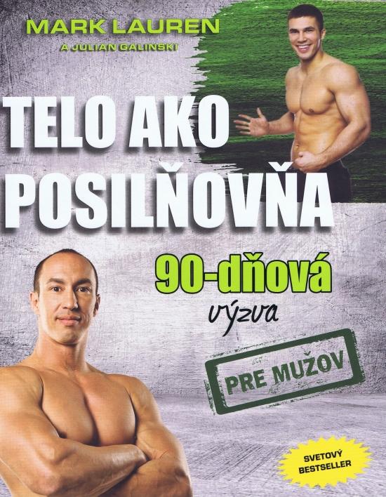 Telo ako posilňovňa - 90 dňova výzva pre mužov