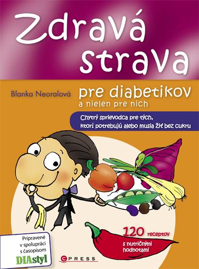 Zdravá strava pre diabetikov a nielen pre nich - Blanka Neoralová