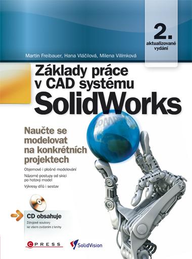 Základy práce v CAD systému SolidWorks - Hana Vláčilová a kolektiv