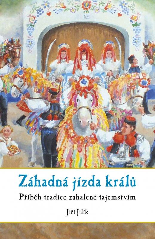 Záhadná jízda králů - Jiří Jilík
