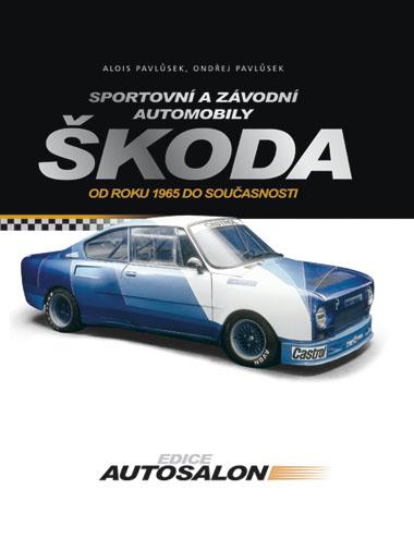 Škoda Sportovní a závodní automobily - Alois Pavlůsek, Ondřej Pavlůsek