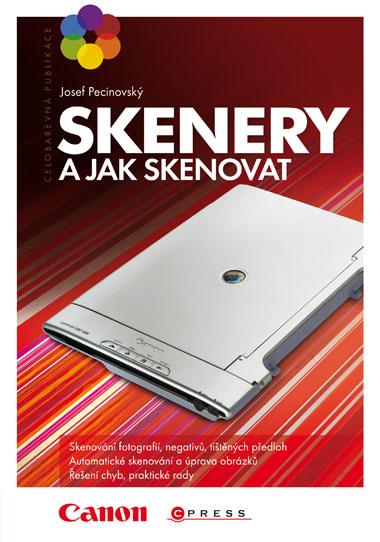 Skenery a jak skenovat - Josef Pecinovský