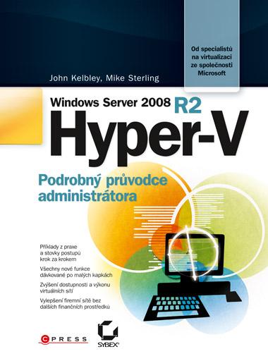 Microsoft Windows Server 2008 R2 Hyper-V - John Kelbley, Mike Sterling