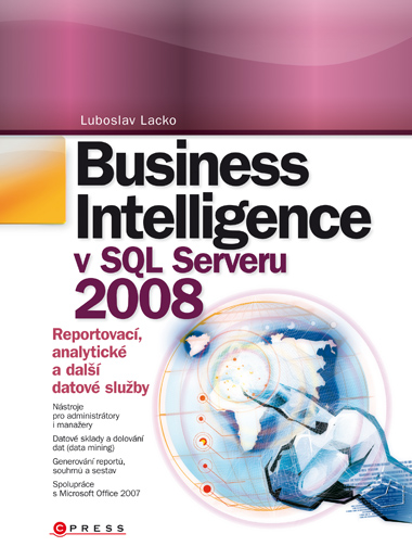 Business Intelligence v SQL Serveru 2008 - Ľuboslav Lacko