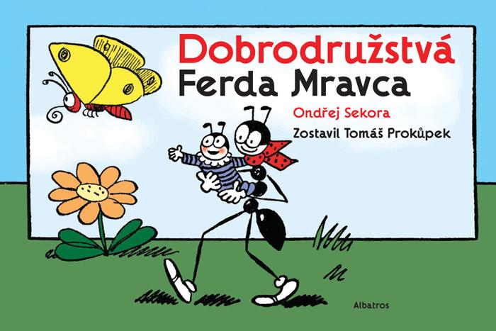 Dobrodružstvá Ferda Mravca - Ondřej Sekora