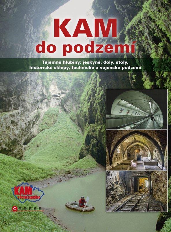 KAM do podzemí - Magdalena Karelová, Jan Pohunek