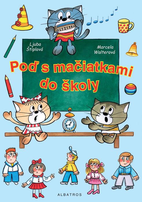 Poď s mačiatkami do školy - Marcela Walterová, Ljuba Štíplová