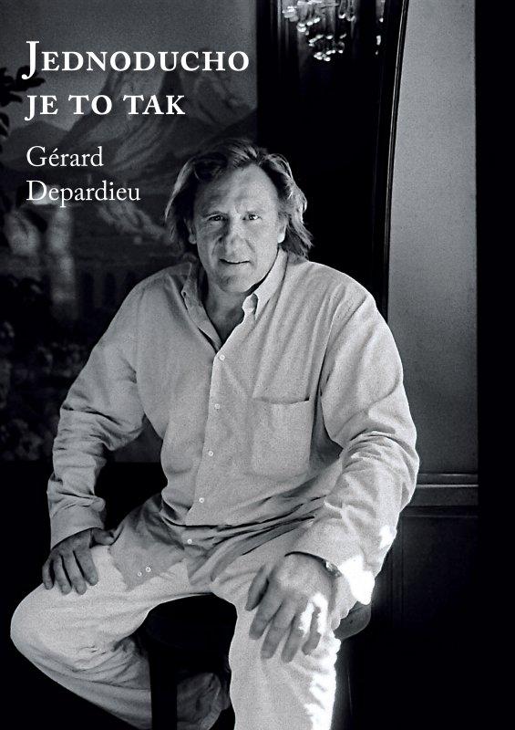 Jednoducho je to tak - Gérard Depardieu