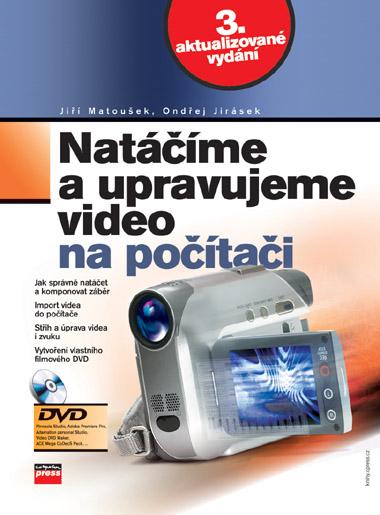 Natáčíme a upravujeme video na počítači - Ondřej,Jiří Jirásek,Matoušek