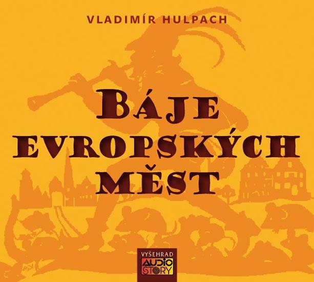 Báje evropských měst (audioknihy) - Vladimír Hulpach