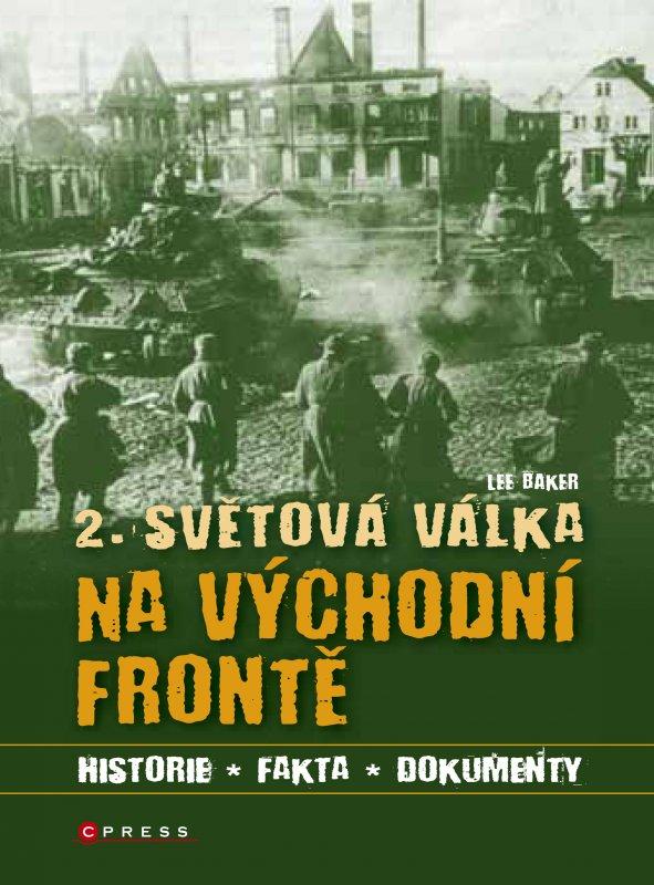 2. světová válka na východní frontě - Lee Baker