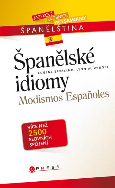 Španělské idiomy - Eugene Savaiano, Lynn W. Winget