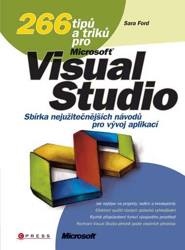266 tipů a triků pro Microsoft Visual Studio - Sara Ford
