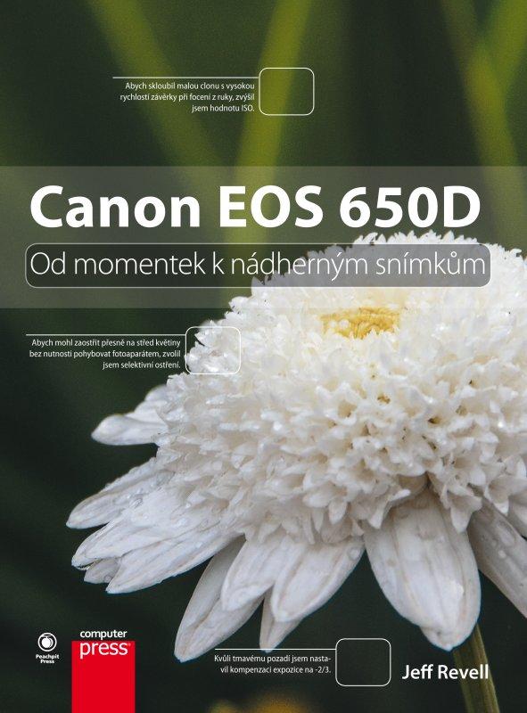Canon EOS 650D: Od momentek k nádherným snímkům - Jeff Revell