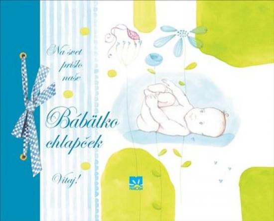 Na svet prišlo naše Bábätko – chlapček - Barbara Minozzo