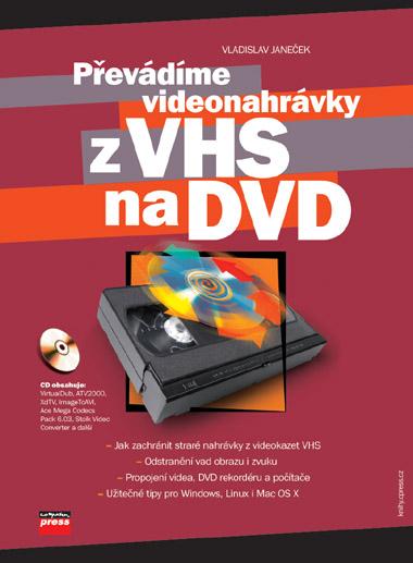 Převádíme videonahrávky z VHS na DVD - Vladislav Janeček