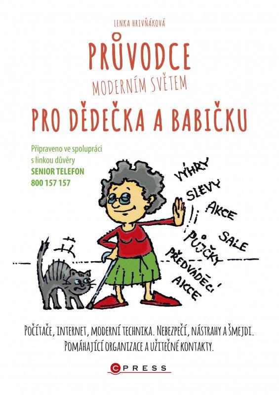 Průvodce moderním světem pro dědečka a babičku - Lenka Hrivňáková