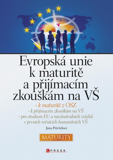 Evropská unie k maturitě a přijímacím zkouškám na VŠ - Jana Petrželová