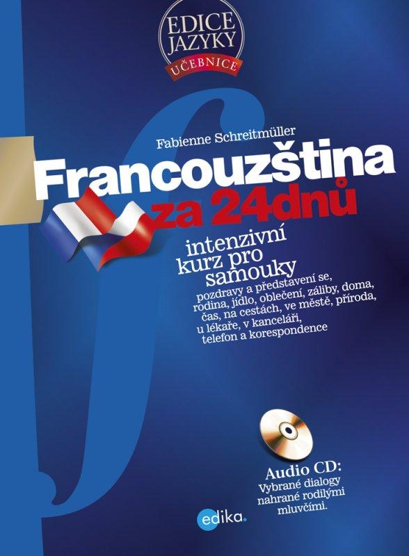 Francouzština za 24 dnů. Intenzivní kurz pro samouky - Fabienne Schreitmüll