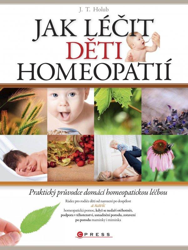 Jak léčit děti homeopatií - J. T. Holub
