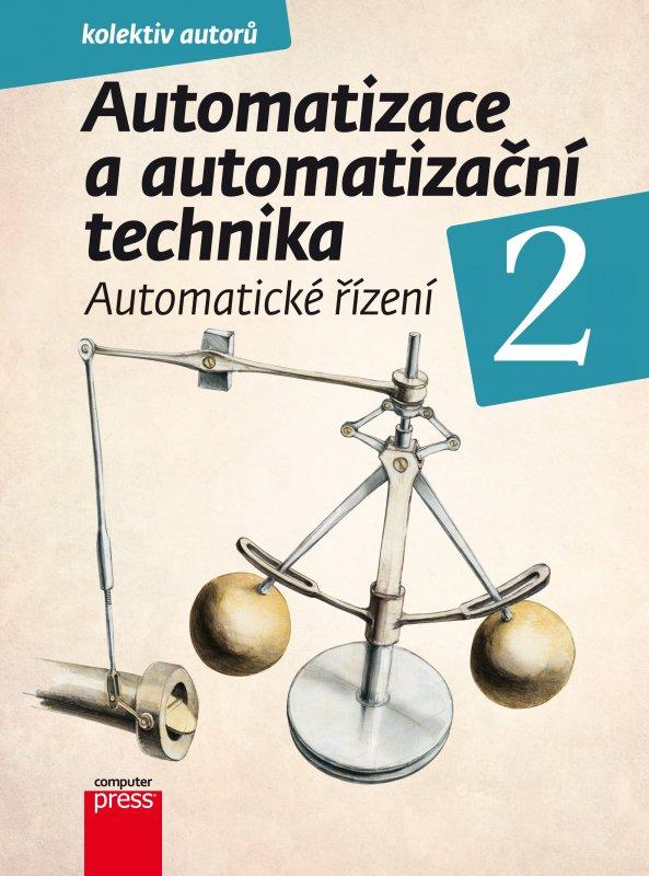 Automatizace a automatizační technika 2 - Pavel Beneš a kolektív