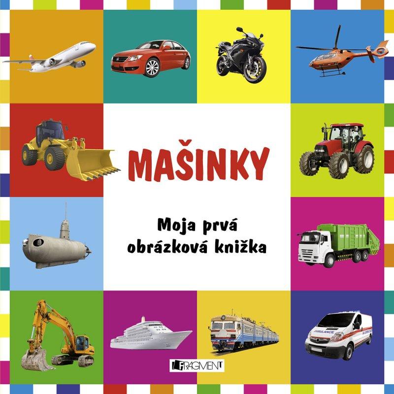 Moja prvá obrázková knižka Mašinky (fotoleporelo)