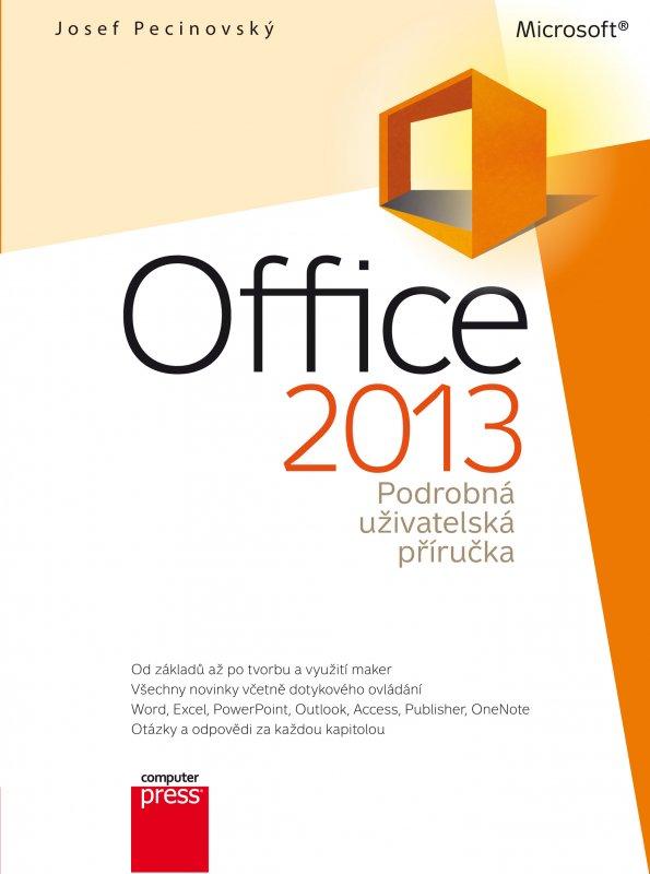 Microsoft Office 2013 Podrobná uživatelská příručka - Josef Pecinovský