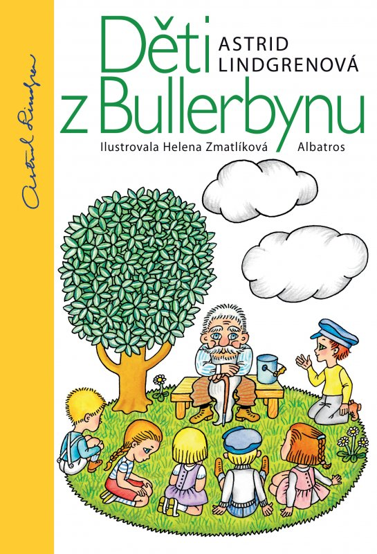 Děti z Bullerbynu - Astrid Lindgrenová, Helena Zmatlíková