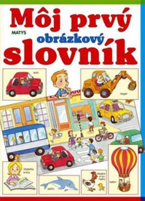 Môj prvý obrázkový slovník - Sibyla Mislovičová