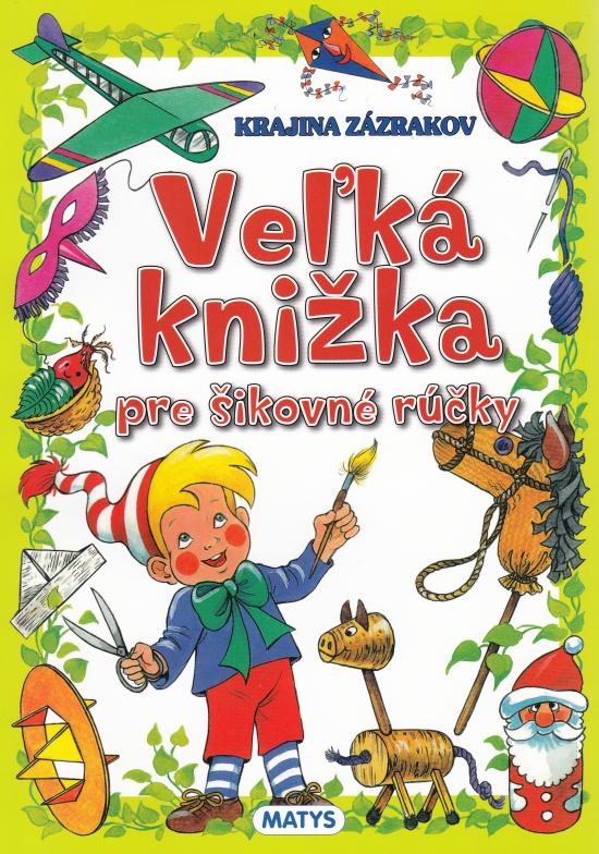 Veľká knižka pre šikovné rúčky, 2.vyd.