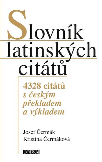 Slovník latinských citátů - 4328 citátů s českým překladem a výkladem - 3.vydání - Josef Čermák, Kristina Hellerová
