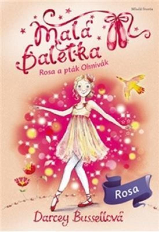 Malá baletka 8 - Rosa a pták Ohnivák - Darcey Bussellová