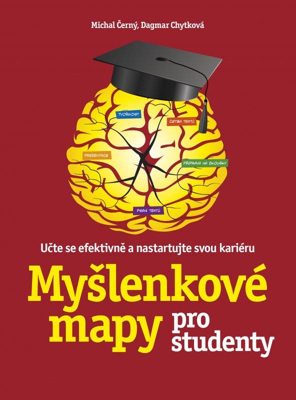 Myšlenkové mapy pro studenty - Michal Černý, Dagmar Chytková