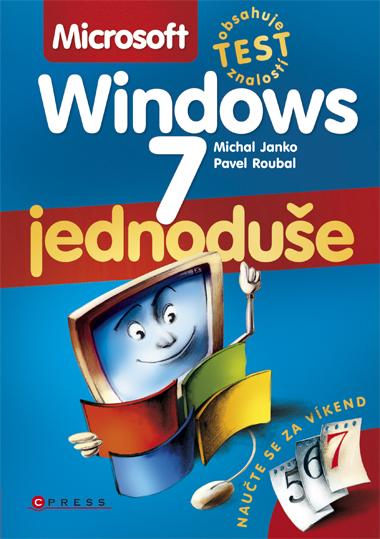 Microsoft Windows 7 Jednoduše - Pavel Roubal, Michal Janko