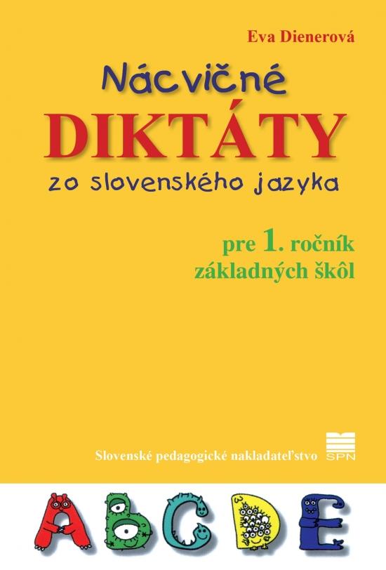 Nácvičné diktáty zo slovenského jazyka pre 1. ročník ZŠ - Eva PaedDr. Dienerová