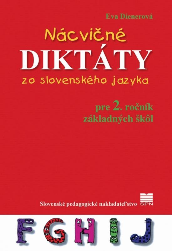Nácvičné diktáty zo slovenského jazyka pre 2. ročník ZŠ - Eva PaedDr. Dienerová